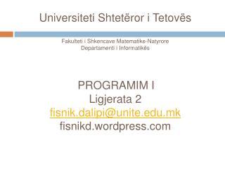 Universiteti Shtet ror i Tetov s  Fakulteti i Shkencave Matematike-Natyrore Departamenti i Informatik s