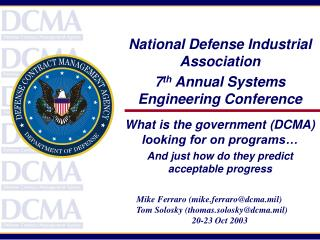 National Defense Industrial Association 7th Annual Systems Engineering Conference What is the government DCMA looking fo