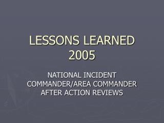 LESSONS LEARNED 2005