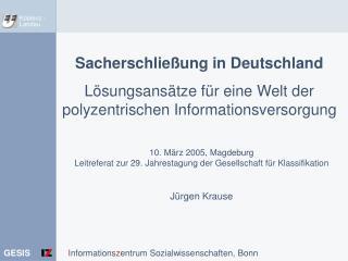 Sacherschlie ung in Deutschland   L sungsans tze f r eine Welt der polyzentrischen Informationsversorgung