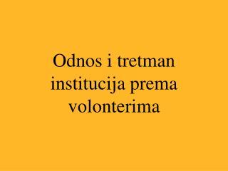 Odnos i tretman institucija prema volonterima
