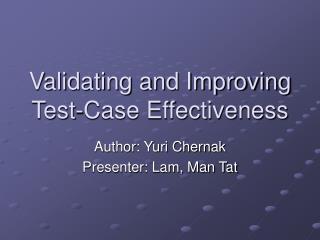Validating and Improving Test-Case Effectiveness