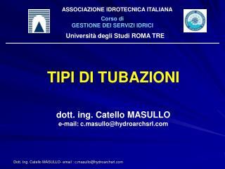 Dott. Ing. Catello MASULLO- email : c.masullohydroarchsrl