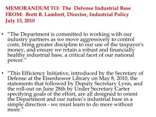 MEMORANDUM TO:  The  Defense Industrial Base  FROM:  Brett B. Lambert, Director, Industrial Policy  July 13, 2010