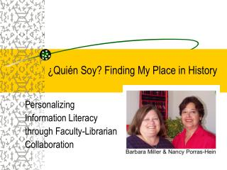 ¿Quién Soy?  Finding My Place in History