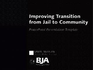 Jails in our jurisdiction Challenges and opportunities of jail reentry Working together for successful reentry Resources