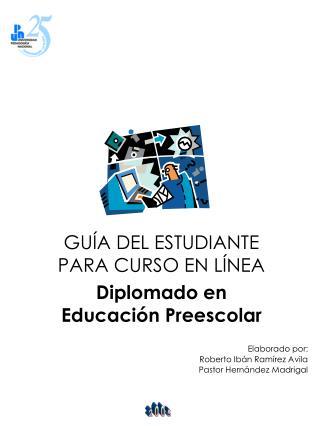 GU A DEL ESTUDIANTE PARA CURSO EN L NEA Diplomado en Educaci n Preescolar