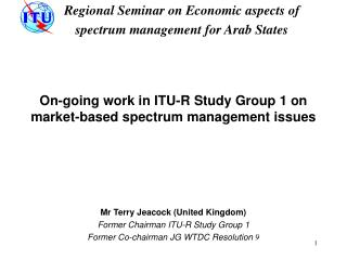 On-going work in ITU-R Study Group 1 on market-based spectrum management issues