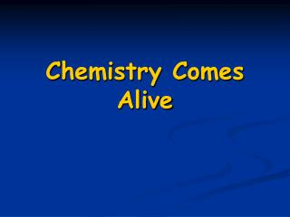 Chemistry Comes Alive