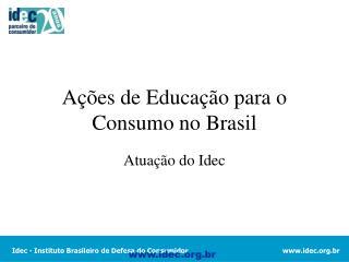 A  es de Educa  o para o Consumo no Brasil