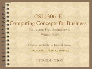 CSI 1306  E Computing Concepts for Business
