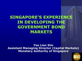 Yeo Lian Sim Assistant Managing Director Capital Markets Monetary Authority of Singapore