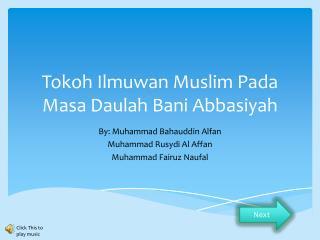 Tokoh Ilmuwan Muslim Pada Masa Daulah Bani Abbasiyah