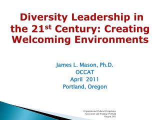 Diversity Leadership in the 21st Century: Creating Welcoming Environments