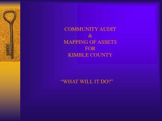 COMMUNITY AUDIT  MAPPING OF ASSETS FOR KIMBLE COUNTY