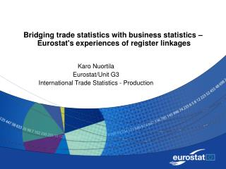 Bridging trade statistics with business statistics    Eurostats experiences of register linkages