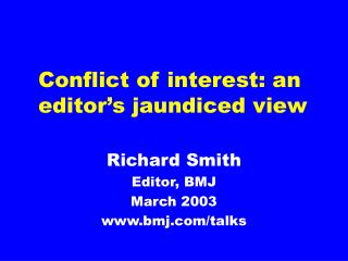 Conflict of interest: an editor s jaundiced view