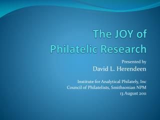The JOY of  Philatelic Research