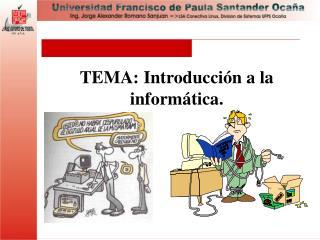 TEMA: Introducci n a la inform tica.