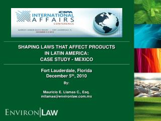 SHAPING LAWS THAT AFFECT PRODUCTS  IN LATIN AMERICA:  CASE STUDY - MEXICO