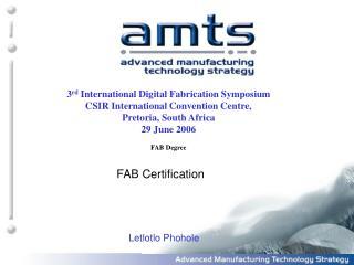 3rd International Digital Fabrication Symposium CSIR International Convention Centre,  Pretoria, South Africa 29 June 20