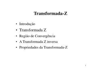 Introdu  o  Transformada Z Regi o de Converg ncia A Transformada Z inversa Propriedades da Transformada-Z