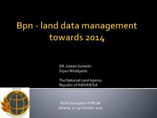 Bpn - land data management  towards 2014