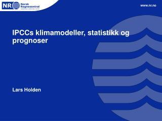 IPCCs klimamodeller, statistikk og prognoser