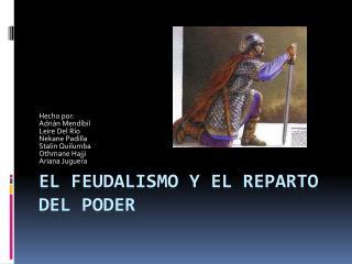 EL FEUDALISMO Y EL REPARTO DEL PODER