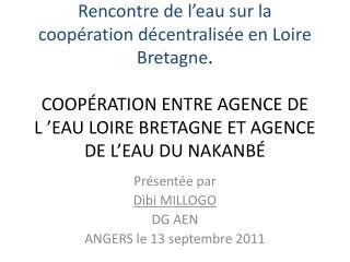 Rencontre de l eau sur la coop ration d centralis e en Loire Bretagne.   COOP RATION ENTRE AGENCE DE L  EAU LOIRE BRETAG