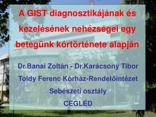 A GIST diagnosztik j nak  s kezel s nek neh zs gei egy  beteg nk k rt rt nete alapj n