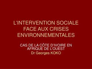 L INTERVENTION SOCIALE FACE AUX CRISES ENVIRONNEMENTALES