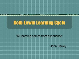 Kolb-Lewin Learning Cycle