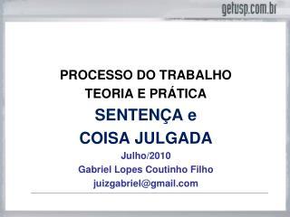 PROCESSO DO TRABALHO TEORIA E PR TICA SENTEN A e  COISA JULGADA Julho