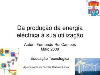 Da produ  o da energia el ctrica   sua utiliza  o