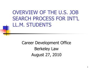 OVERVIEW OF THE U.S. JOB SEARCH PROCESS FOR INT L LL.M. STUDENTS