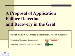 A Proposal of Application Failure Detection and Recovery in the Grid