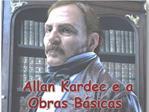 Allan Kardec e a Obras B sicas