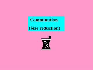 Comminution Size reduction