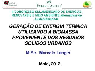 GERA  O DE ENERGIA T RMICA UTILIZANDO A BIOMASSA PROVENIENTE DOS RES DUOS S LIDOS URBANOS