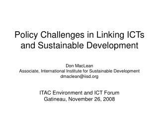 Policy Challenges in Linking ICTs and Sustainable Development