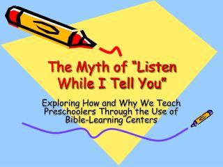 The Myth of  Listen While I Tell You