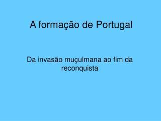 A forma  o de Portugal
