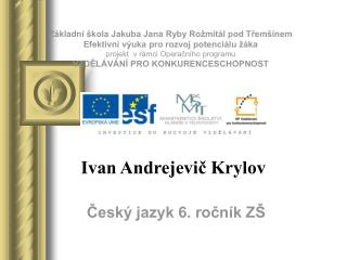 Ivan Andrejevic Krylov 13. 2. 1769 - 21. 11. 1844