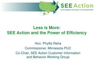 Less is More:  SEE Action and the Power of Efficiency