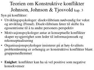 Teorien om Konstruktive konflikter   Johnson, Johnson  Tjosvold kap. 3