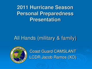 2011 Hurricane Season Personal Preparedness Presentation   All Hands military  family