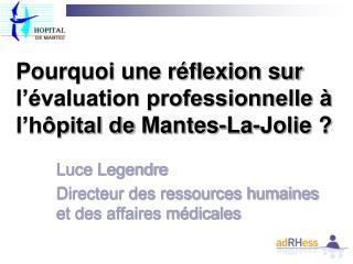 Pourquoi une r flexion sur l  valuation professionnelle   l h pital de Mantes-La-Jolie