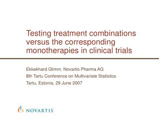 Testing treatment combinations versus the corresponding monotherapies in clinical trials