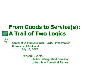 From Goods to Services: A Trail of Two Logics